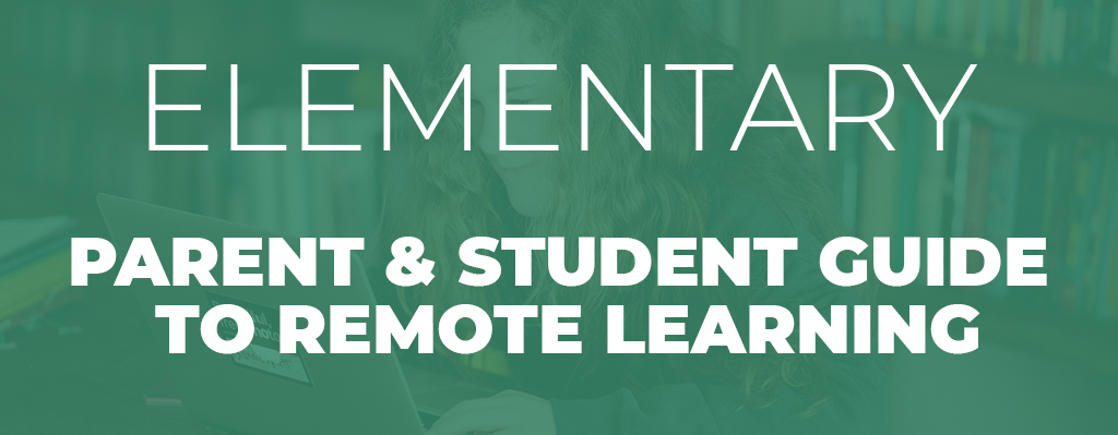 Elementary Parent & Student guide to remote learning banner